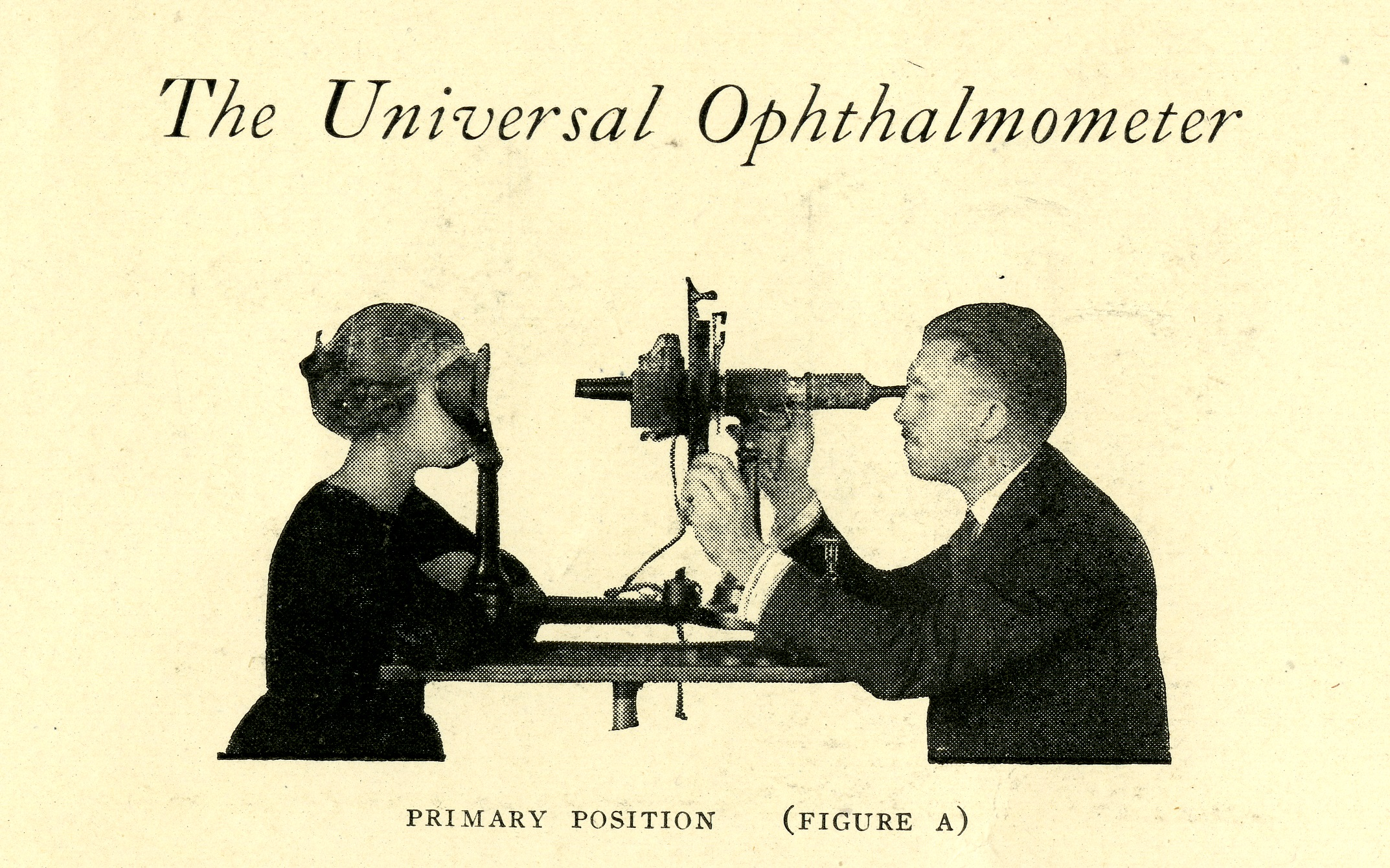 "Illustration of optometrist examining a patient with an ophthalmometer. ""Primary Position, Figure A."" In ""Instructions for Operation the Universal Ophthalmometer. Geneva, NY: General Optical Company, 1920."