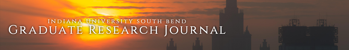 Indiana University South Bend Graduate Research Journal