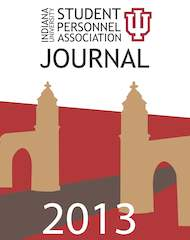 2013: Journal of the Indiana University Student Personnel Association
